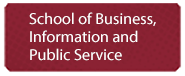 jump to School of Business, Information and Public Service