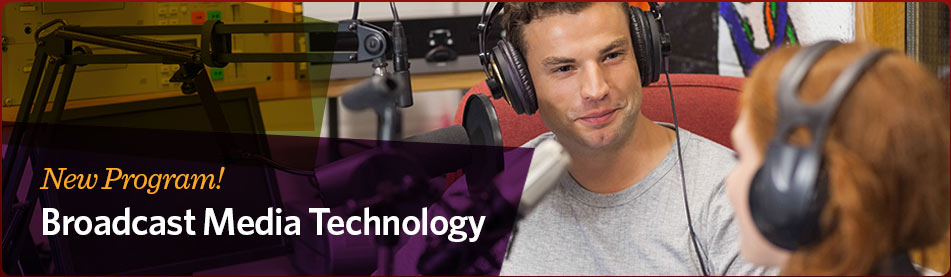 New program! Broadcast Media Technology