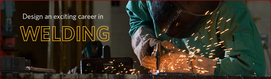 Design an exciting career in Welding
